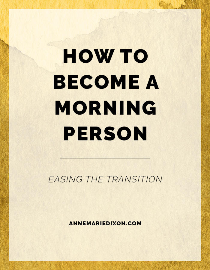 How to become a morning person: Easing the transition